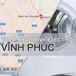 Trạm bảo hành Electrolux tại Vĩnh Phúc | Phục vụ 24/24