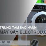 Bảo hành máy sấy Electrolux tại Hà Nội, phục vụ liên tục 24/7