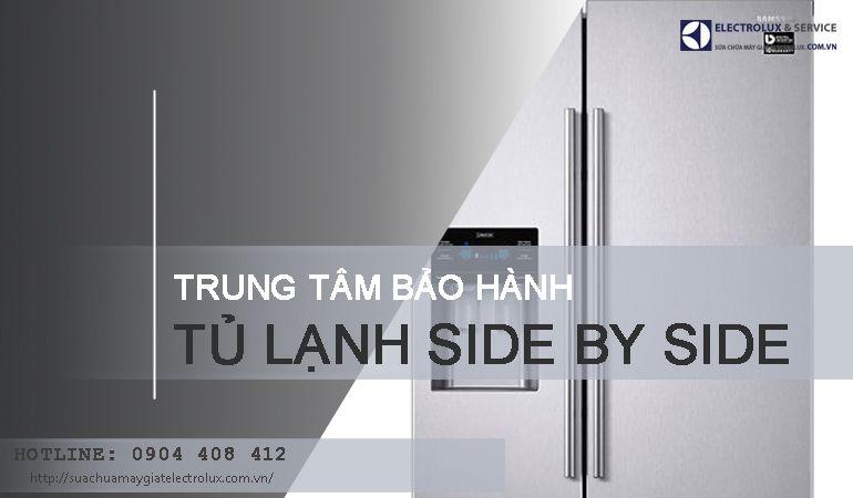 Bảo hành tủ lạnh Side by Side tại Hà Nội | Support 24/24