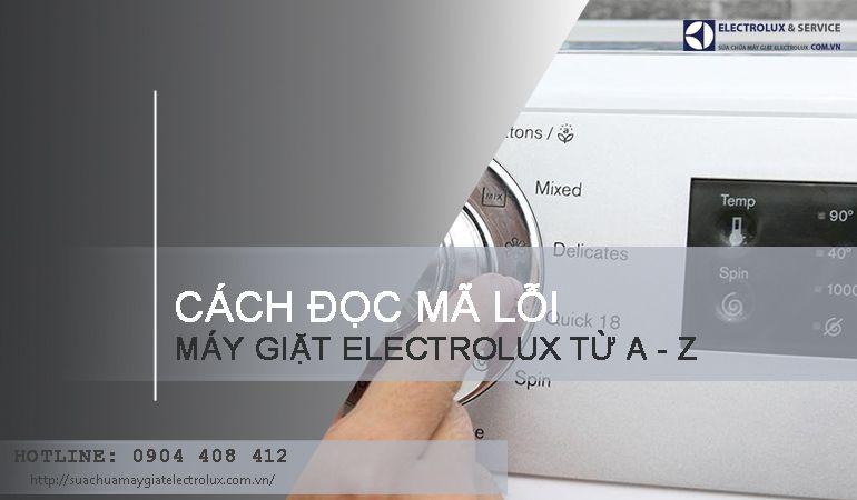 Cách đọc mã lỗi máy giặt Electrolux và kiểm tra mã lỗi CỰC CHUẨN
