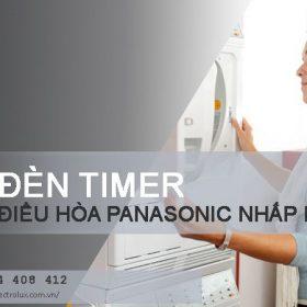 Đèn timer điều hòa Panasonic nhấp nháy và cách sửa TRIỆT ĐỂ
