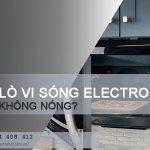 Nguyên nhân lò vi sóng Electrolux không nóng và cách sửa