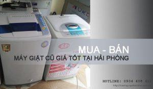 Mua bán máy giặt cũ tại Hải Phòng với giá TỐT nhất khu vực