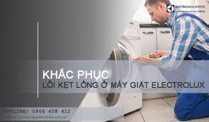 Nguyên nhân máy giặt Electrolux bị kẹt lồng không quay và cách sửa