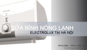 Sửa bình nóng lạnh Electrolux tại Hà Nội, Uy tín, chuyên nghiệp