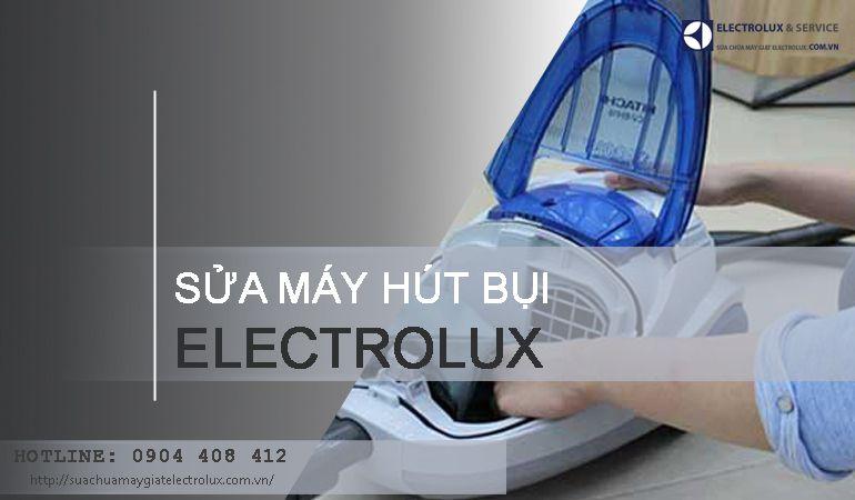 Sửa máy hút bụi Electrolux tại Hà Nội | Tiết kiệm 10% chi phí