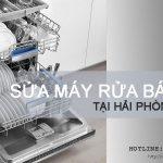 Sửa máy rửa bát tại Hải Phòng giá TỐT | Tiết kiệm đến 10%