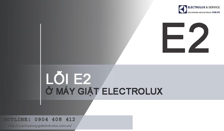 Nguyên nhân máy giặt Electrolux báo lỗi E2 và cách sửa lỗi E2