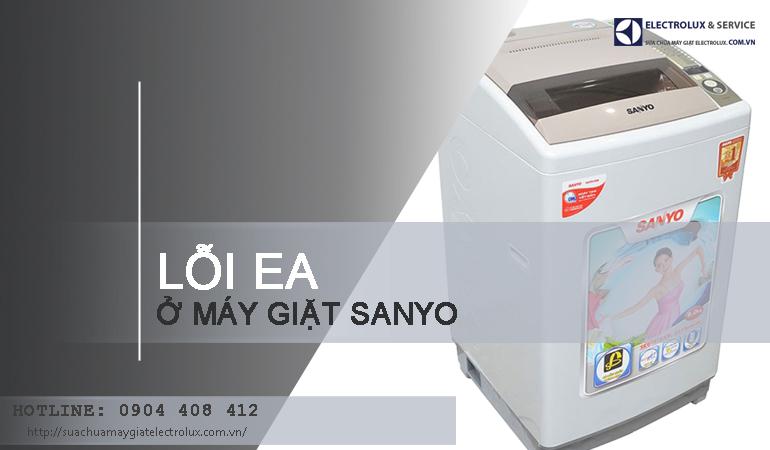 3 dấu hiệu nhận biết máy giặt Sanyo bị lỗi EA